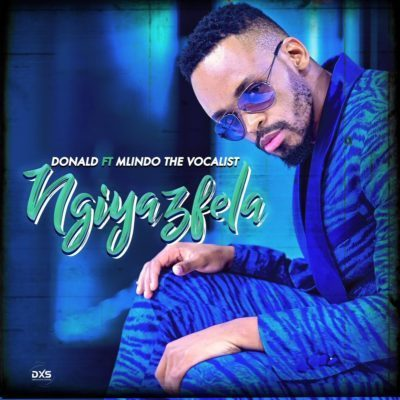 Donald-–-Ngiyazfela-ft.-Mlindo-The-VocalistBy.jpeg