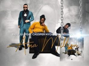 Ama Million Lyrics and Song Big Zulu ft. Cassper Nyovest & Musiholiq